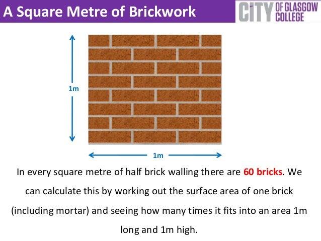 half brick walling calculations. Black Bedroom Furniture Sets. Home Design Ideas