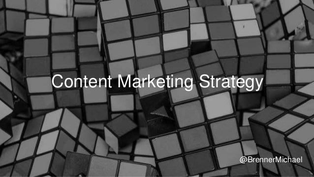 Content Marketing Strategy @BrennerMichael