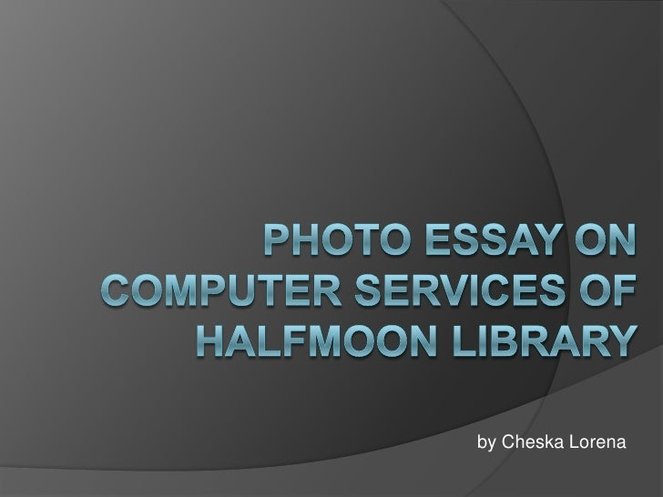 Photo Essay on computer services of Halfmoon Library<br />by Cheska Lorena<br />