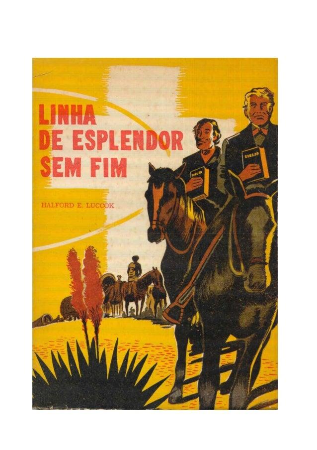 """2  Liinha  de Espllendor  Sem Fiim  HALFORD E. LUCCOK  Do original """"Endless Line of Splendor """", editado em 1950 por """"The A..."""