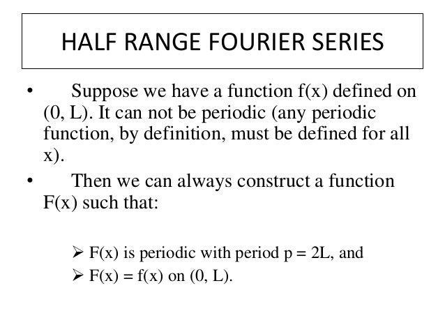Half range sine cosine fourier series