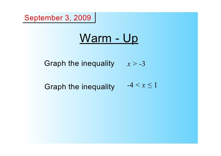 September3,2009                 WarmUp      Graphtheinequality   x>3       Graphtheinequality   4<x≤1