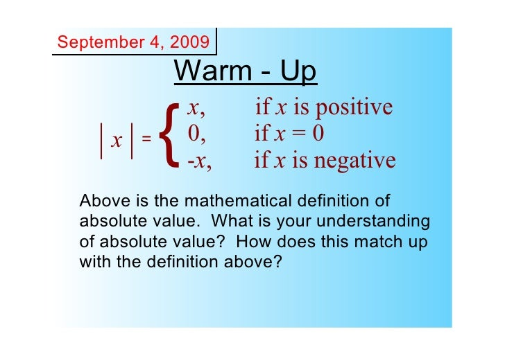 September 4, 2009               Warm ­ Up                   x,    if x is positive       x   =   {   0,                   ...