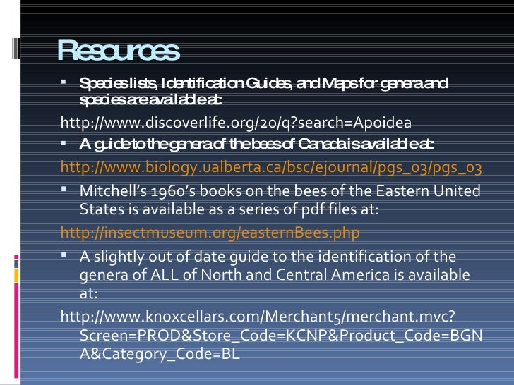 Resources <ul><li>Species lists, Identification Guides, and Maps for genera and species are available at:  </li></ul><ul><...