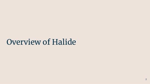 Halide tutorial 2019 Slide 2