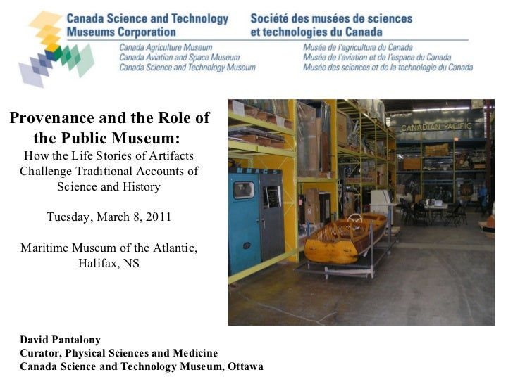 David Pantalony Curator, Physical Sciences and Medicine Canada Science and Technology Museum, Ottawa Provenance and the Ro...