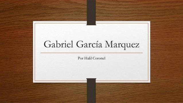 Gabriel García Marquez Por Halil Coronel