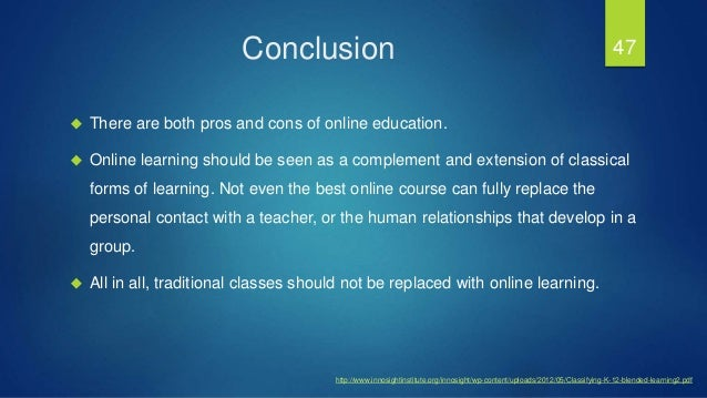 the advantages and disadvantages of both online courses and classroom courses Home choosing a master's what is distance learning – advantages and in a physical classroom, but can take classes and advantages and disadvantages of.