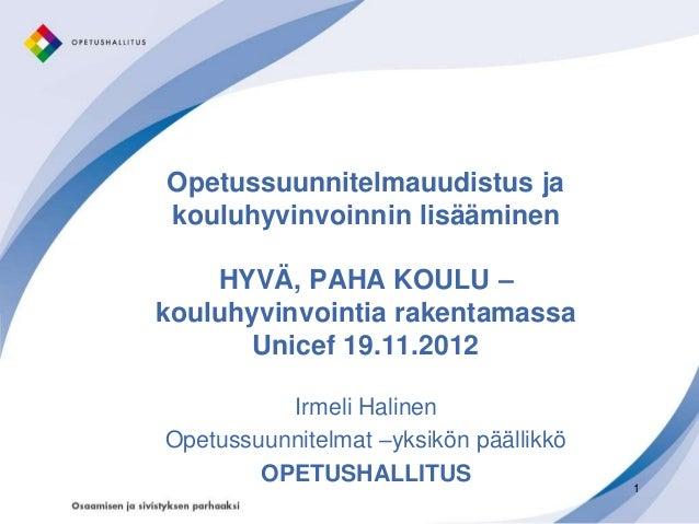 Opetussuunnitelmauudistus jakouluhyvinvoinnin lisääminen    HYVÄ, PAHA KOULU –kouluhyvinvointia rakentamassa       Unicef ...