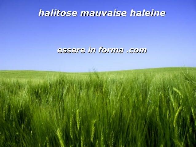 Page 1 halitose mauvaise haleinehalitose mauvaise haleine essere in forma .comessere in forma .com