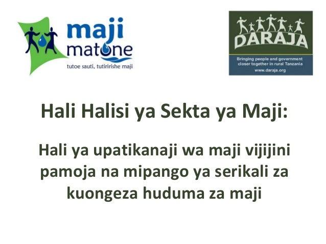 Hali Halisi ya Sekta ya Maji: Hali ya upatikanaji wa maji vijijini pamoja na mipango ya serikali za kuongeza huduma za maji
