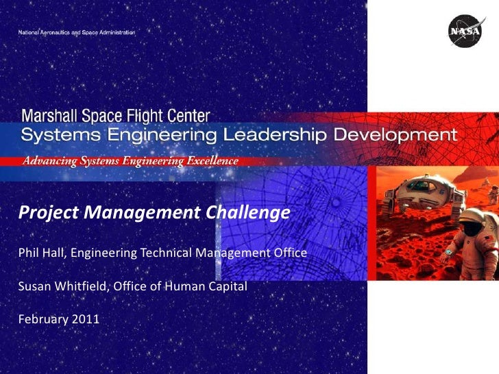 Project Management ChallengePhil Hall, Engineering Technical Management OfficeSusan Whitfield, Office of Human CapitalFebr...