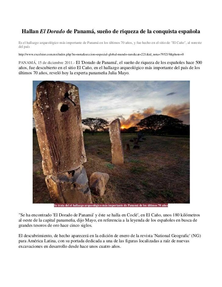 Hallan El Dorado de Panamá, sueño de riqueza de la conquista españolaEs el hallazgo arqueológico más importante de Panamá ...
