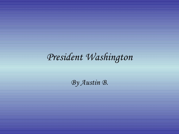 President Washington By Austin B.