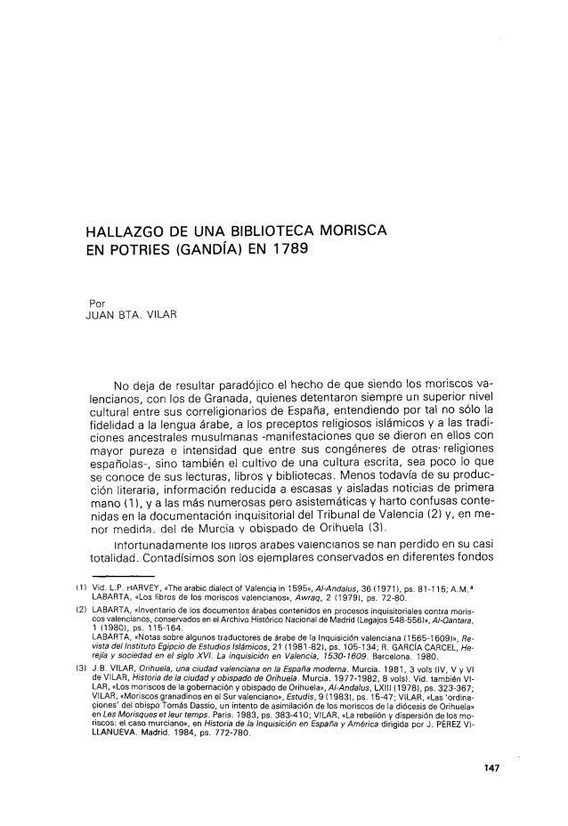HALLAZGO DE UNA BIBLIOTECA MORISCA EN POTRIES (GANDÍA) EN 1789 Por JUAN BTA. VILAR No deja de resultar paradójico el hecho...