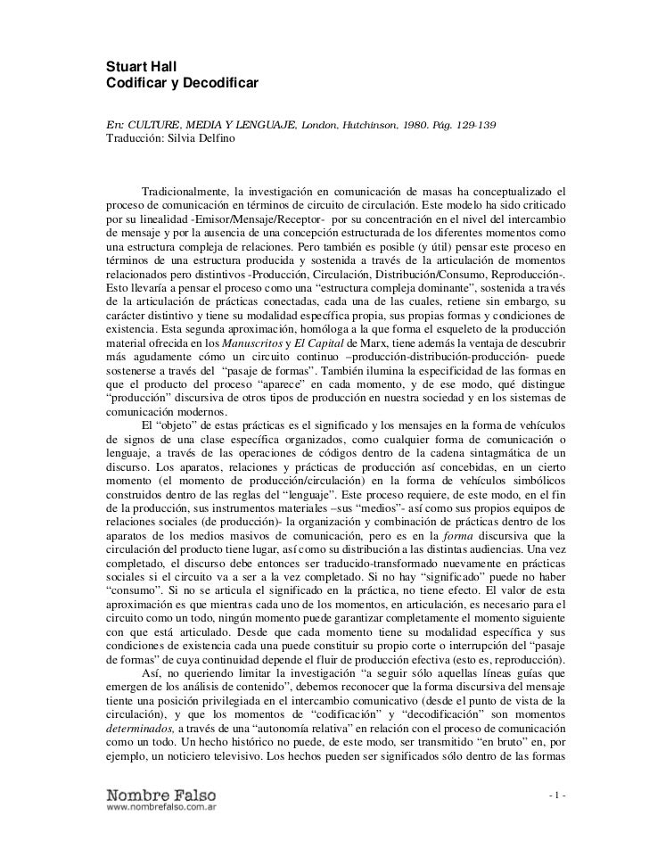 Stuart HallCodificar y DecodificarEn: CULTURE, MEDIA Y LENGUAJE, London, Hutchinson, 1980. Pág. 129-139Traducción: Silvia ...