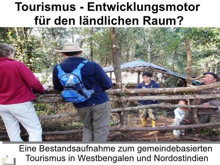 Tourismus - Entwicklungsmotor   für den ländlichen Raum?Eine Bestandsaufnahme zum gemeindebasierten Tourismus in Westbenga...