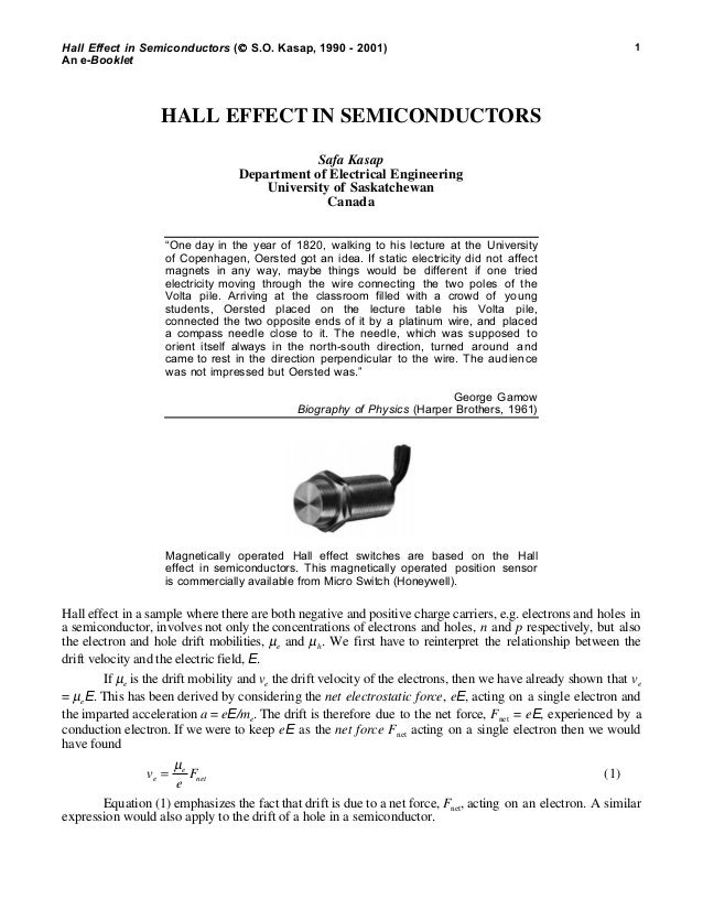 Hall Effect in Semiconductors ( S.O. Kasap, 1990 - 2001) An e-Booklet 1 HALL EFFECT IN SEMICONDUCTORS Safa Kasap Depar...