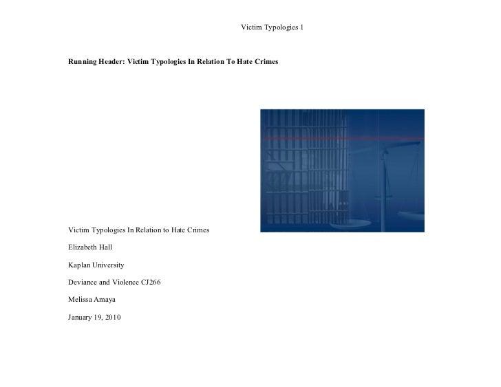 Victim Typologies 1    Running Header: Victim Typologies In Relation To Hate Crimes     Victim Typologies In Relation to H...