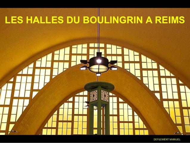 LES HALLES DU BOULINGRIN A REIMS                          DEFILEMENT MANUEL