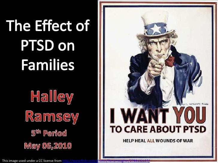 The Effect of PTSD on Families<br />Halley Ramsey <br />5th Period<br />May 06,2010<br />This image used under a CC licens...