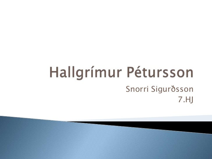Hallgrímur Pétursson<br />Snorri Sigurðsson<br />7.HJ<br />