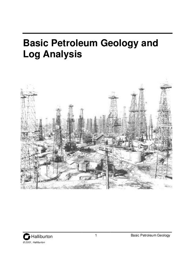 Halliburton 1 Basic Petroleum Geology© 2001, HalliburtonBasic Petroleum Geology andLog Analysis