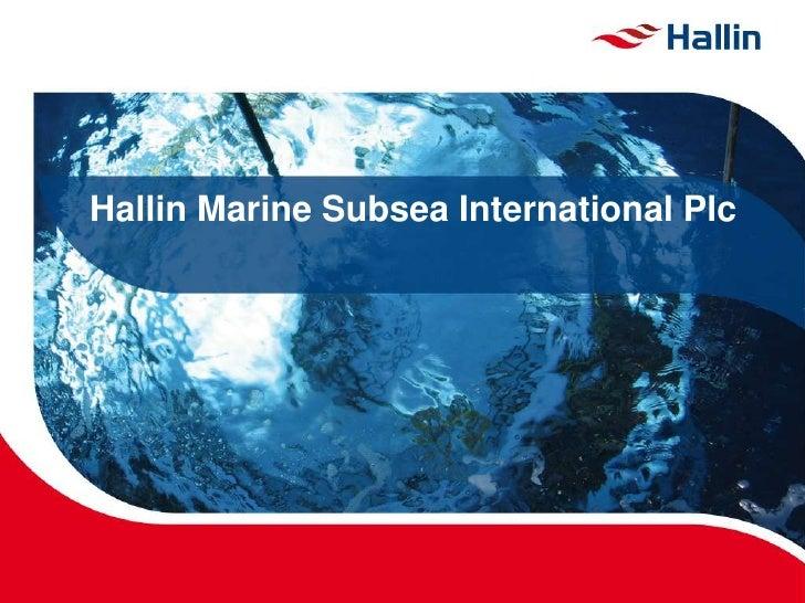 Hallin Marine Subsea International Plc<br />