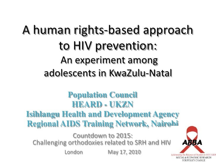 A human rights-based approach to HIV prevention: An experiment among adolescents in KwaZulu-Natal<br />Population Council<...
