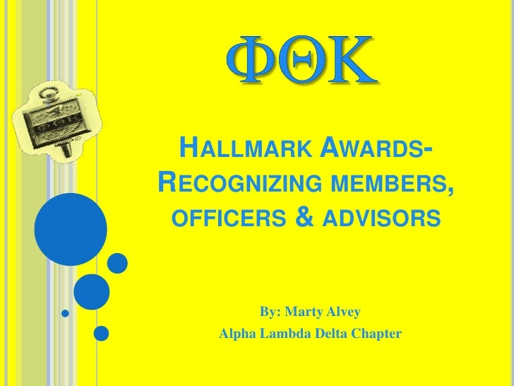 FQK<br />Hallmark Awards- Recognizing members, officers & advisors<br />By: Marty Alvey<br />Alpha Lambda Delta Chapter<br />