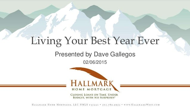 Living Your Best Year Ever Presented by Dave Gallegos 02/06/2015