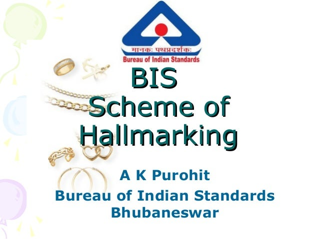 presentation on bis hallmarking scheme. Black Bedroom Furniture Sets. Home Design Ideas