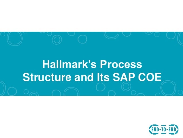 Hallmark's Process Structure and Its SAP COE