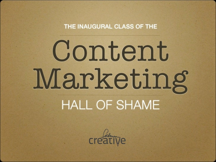 THE INAUGURAL CLASS OF THE ContentMarketing HALL OF SHAME