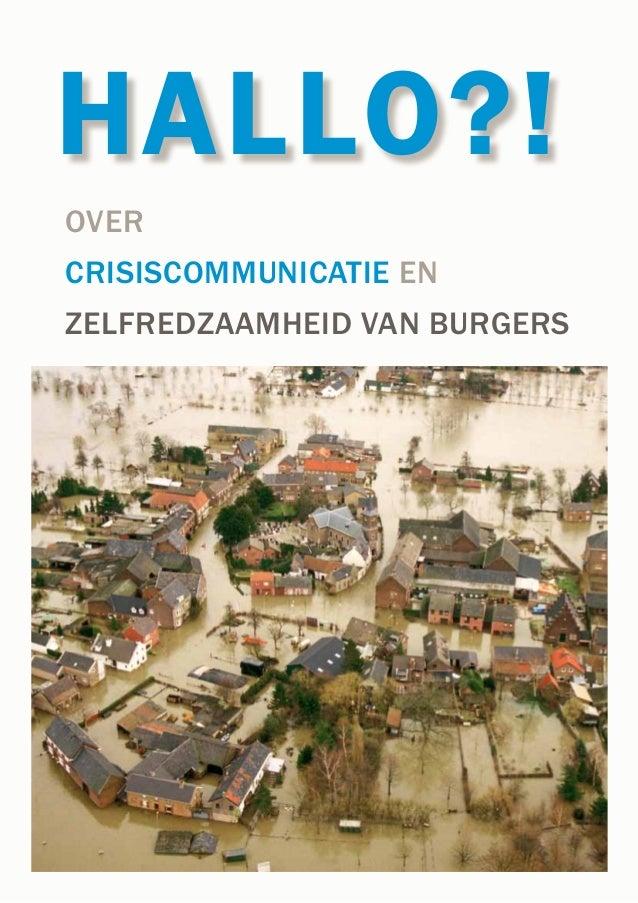 HAllo?! OVER crisiscommunicatiE EN ZELFREDZAAMHEID VAN BURGERS over crisiscommunicatiE en Zelfredzaamheid van burgers HAll...