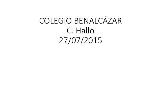 COLEGIO BENALCÁZAR C. Hallo 27/07/2015