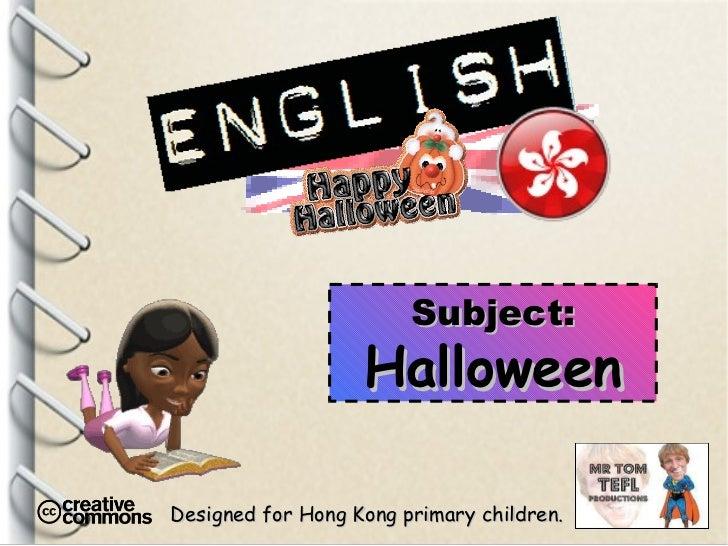 Designed for Hong Kong primary children. Subject: Halloween