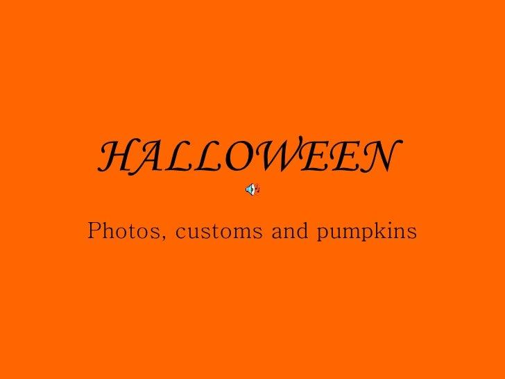 HALLOWEEN   Photos, customs and pumpkins