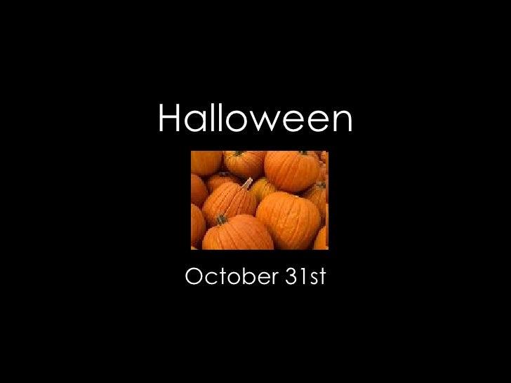 Halloween October   31st