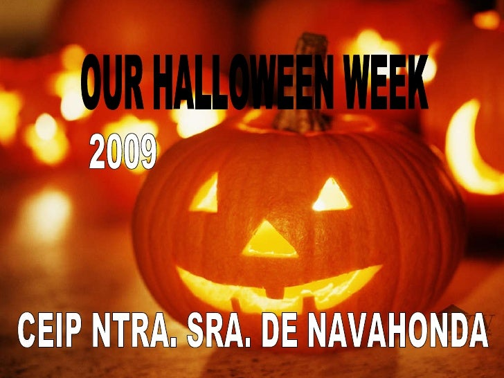 OUR HALLOWEEN WEEK 2009 CEIP NTRA. SRA. DE NAVAHONDA