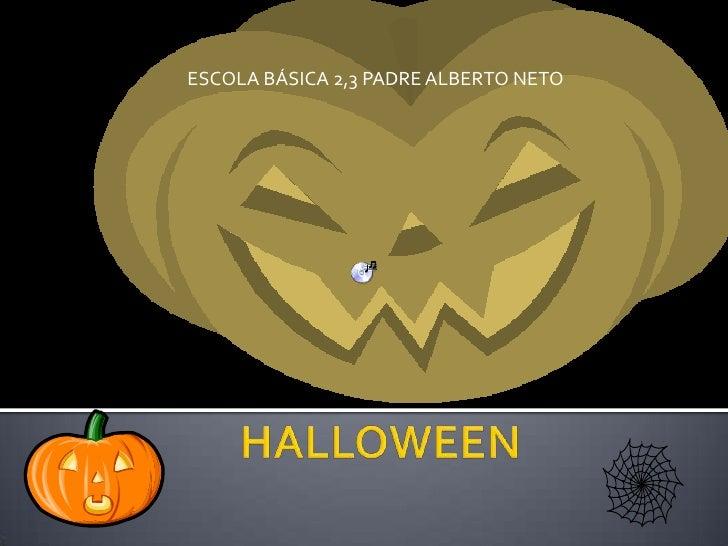ESCOLA BÁSICA 2,3 PADRE ALBERTO NETO<br />HALLOWEEN<br />