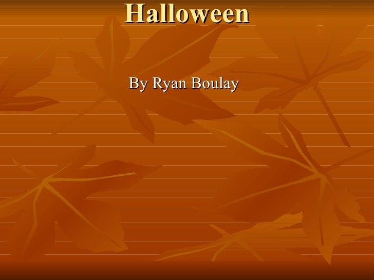 Halloween By Ryan Boulay