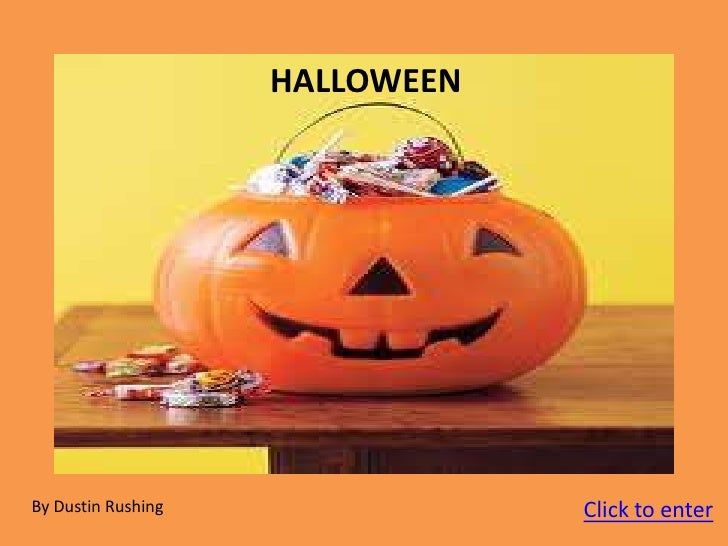 HALLOWEEN                   By: Dustin Rushing By Dustin Rushing               Click to enter