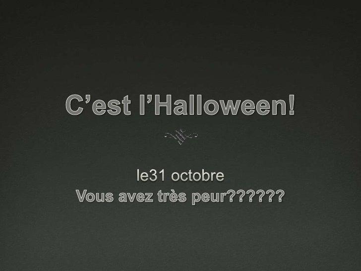 C'est l'Halloween!<br />le31 octobre<br />Vous avez très peur??????<br />