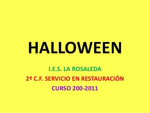 HALLOWEEN I.E.S. LA ROSALEDA 2º C.F. SERVICIO EN RESTAURACIÓN CURSO 200-2011