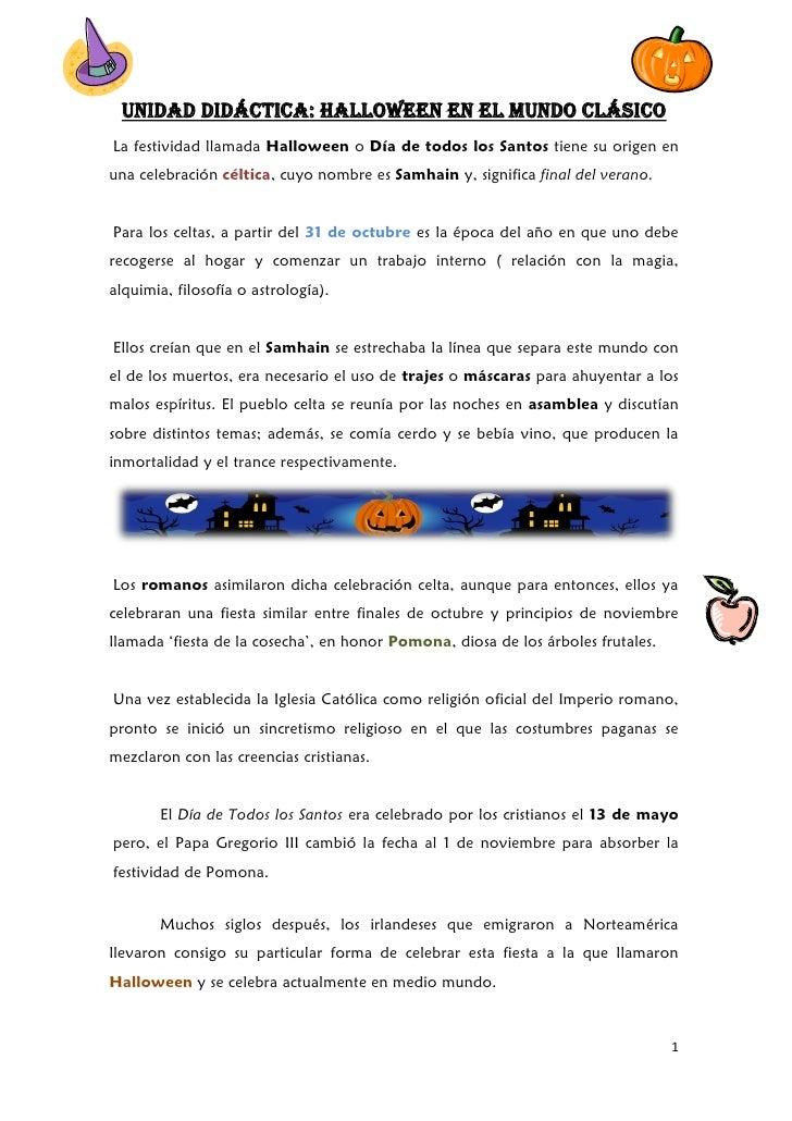 UNIDAD DIDÁCTICA: HALLOWEEN EN EL MUNDO CLÁSICOLa festividad llamada Halloween o Día de todos los Santos tiene su origen e...