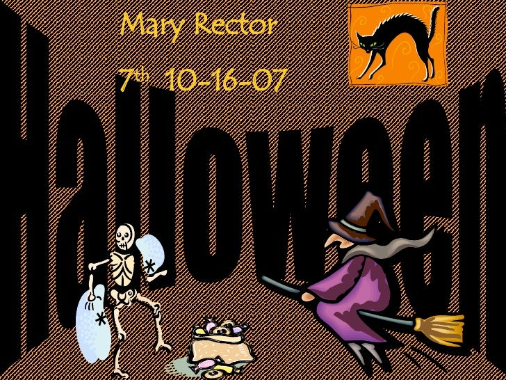 Halloween Mary Rector  7 th   10-16-07