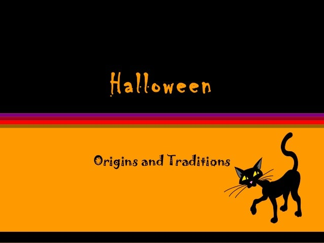 HalloweenOrigins and Traditions