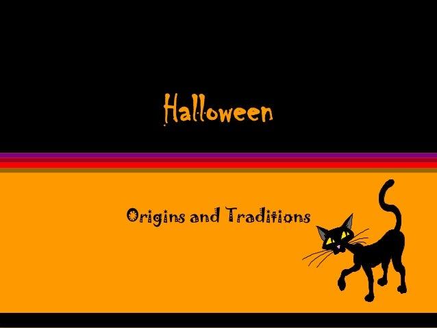 HalloweenOrigins and Traditions