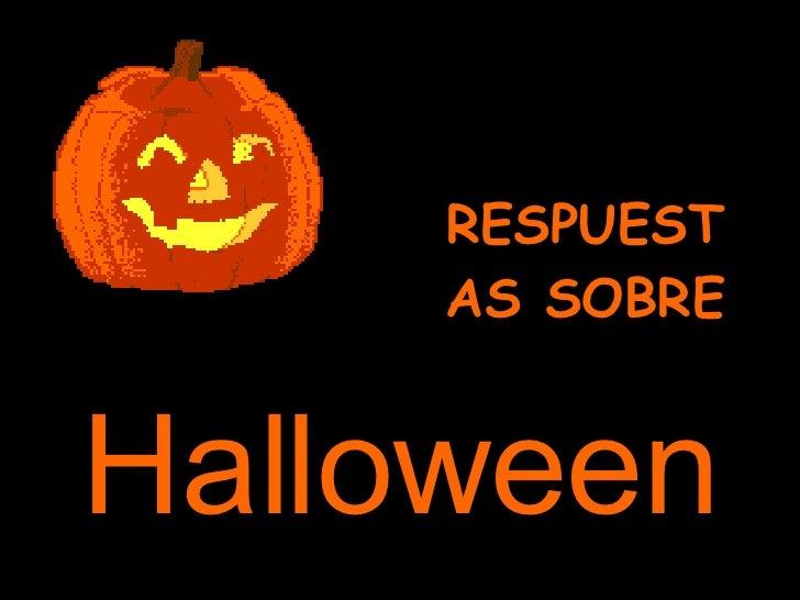 Halloween RESPUESTAS SOBRE